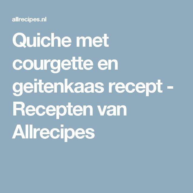 Quiche met courgette en geitenkaas recept - Recepten van Allrecipes