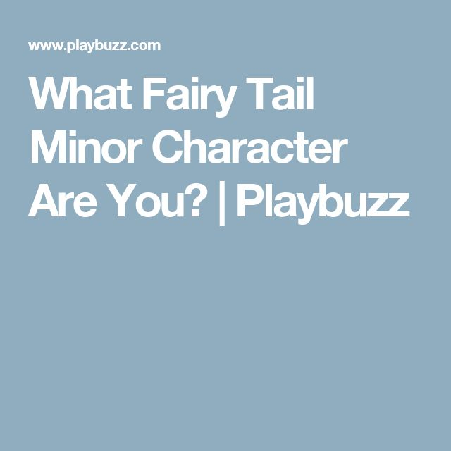 What Fairy Tail Minor Character Are You? | Playbuzz