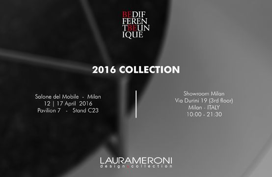 The Salone del Mobile is the global benchmark for the Home Furnishing Sector. Laurameroni will be present from April 12 to 17 in Hall 07 Stand C23. Our showroom in via Durini, 19 in Milan will be open from 10am to 9.30pm during the Milan Design Week. We kindly invite you to visit us to discover the new collection 2016.