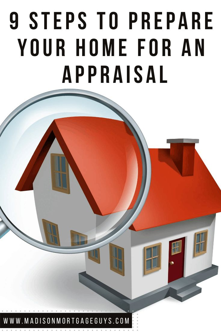 9 Steps To Prepare Your Home For an Appraisal Home