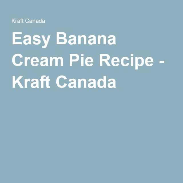 Easy Banana Cream Pie Recipe - Kraft Canada