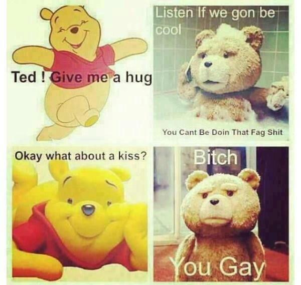 Pooh you are gay