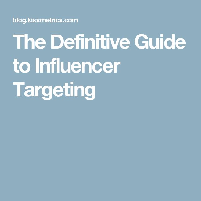 The Definitive Guide to Influencer Targeting