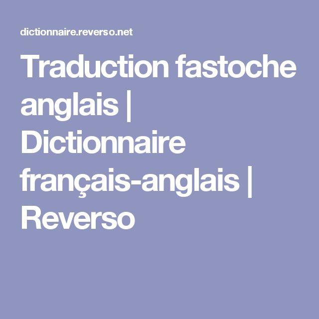 Traduction fastoche anglais | Dictionnaire français-anglais | Reverso