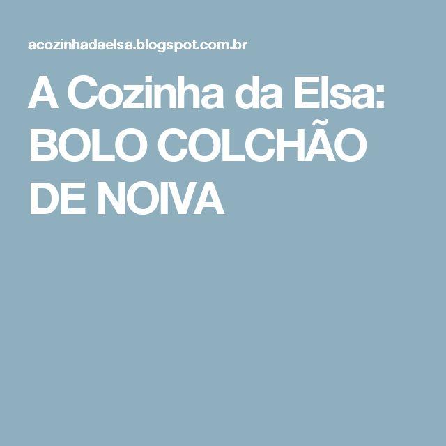 A Cozinha da Elsa: BOLO COLCHÃO DE NOIVA