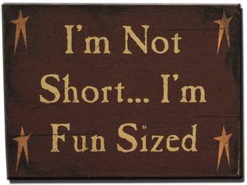 I'm Not Short...Sayings Block - Kruenpeeper Creek Country Gifts