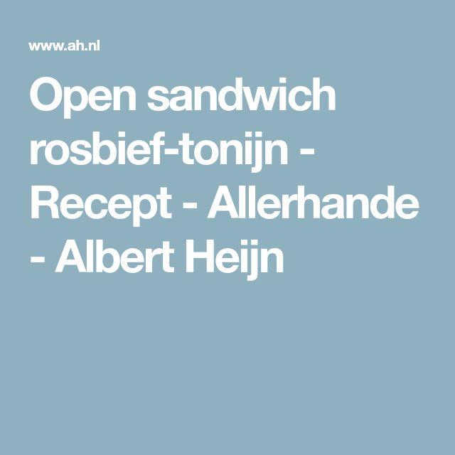 Open sandwich rosbief-tonijn - Recept - Allerhande - Albert Heijn