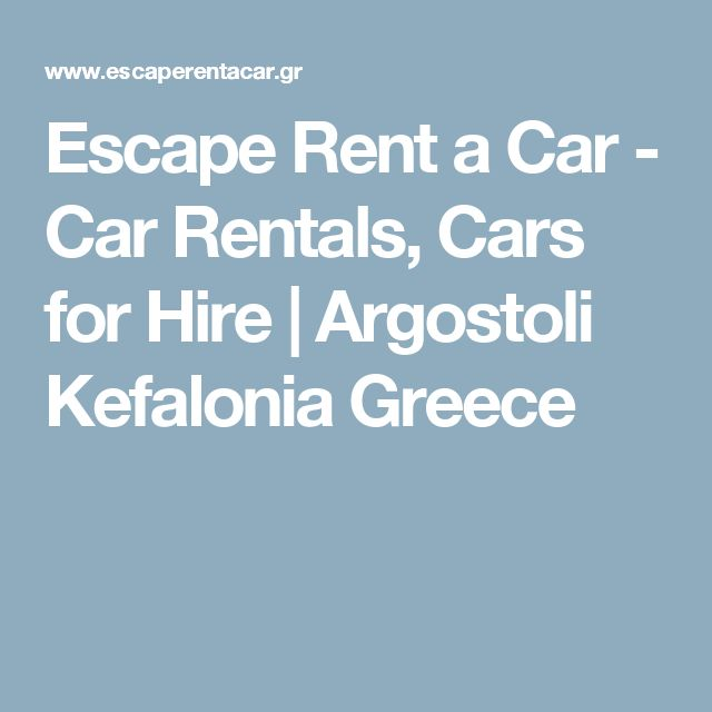 Escape Rent a Car - Car Rentals, Cars for Hire | Argostoli Kefalonia Greece