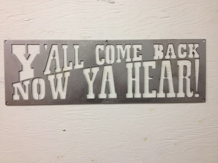 Y All Come Back Metal Signs Metal Art Western Country