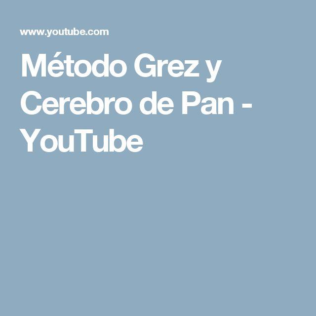 Método Grez y Cerebro de Pan - YouTube