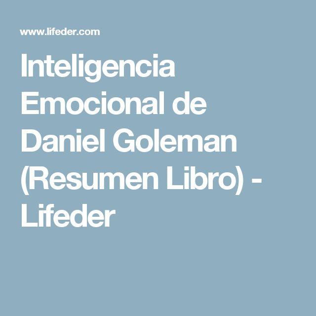 Inteligencia Emocional de Daniel Goleman (Resumen Libro) - Lifeder