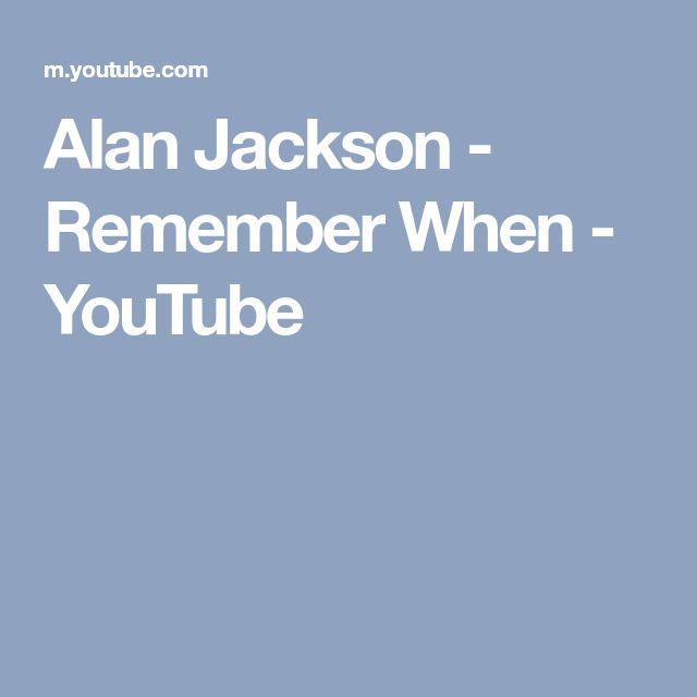 Alan Jackson - Remember When - YouTube