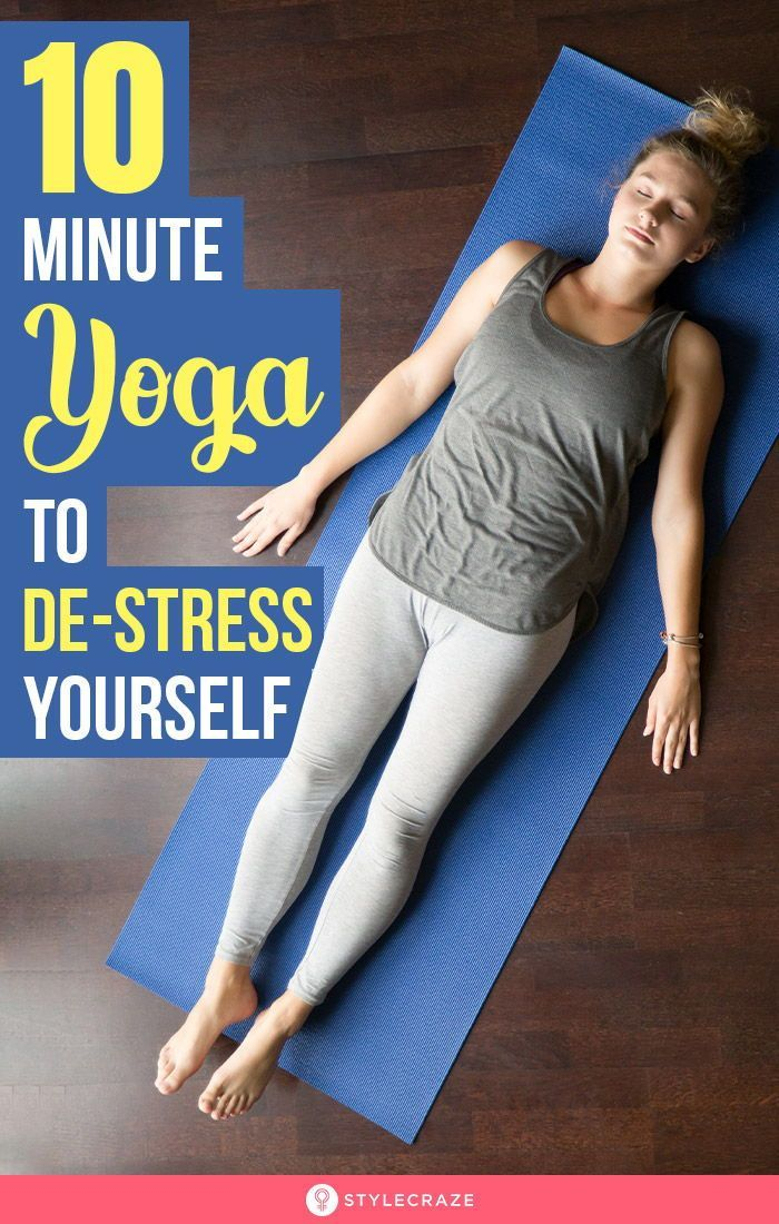 10 Minutes Yoga With 7 Stress Relieving Asanas That Will Rejuvenate You How To Relieve Stress Yoga For Stress Relief Yoga For Kids