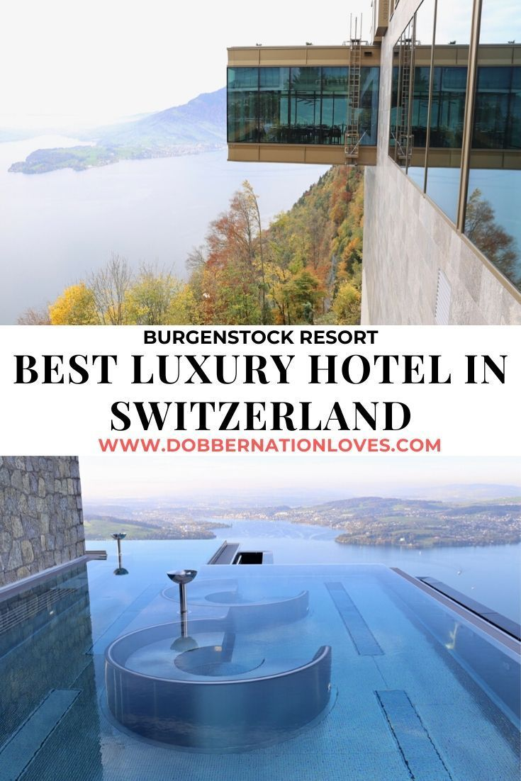 Burgenstock Resort Luxury Hotel Near Lucerne In 2020