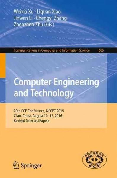 Computer Engineering and Technology: 20th Ccf Conference, Nccet 2016, Xi'an, China, August 10-12, 2016, Revised S...