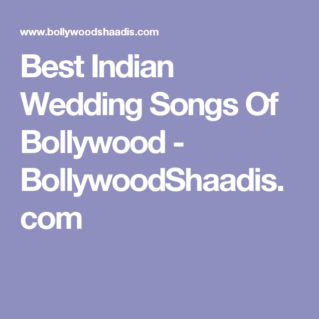 25 Best Ideas About Indian Wedding Songs On Pinterest