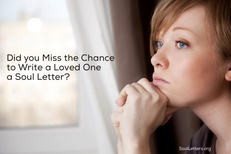 Regret.  Did you miss your chance to write your loved one a Soul Letter?  It's never to late and writing it posthumously can be very therapeutic.