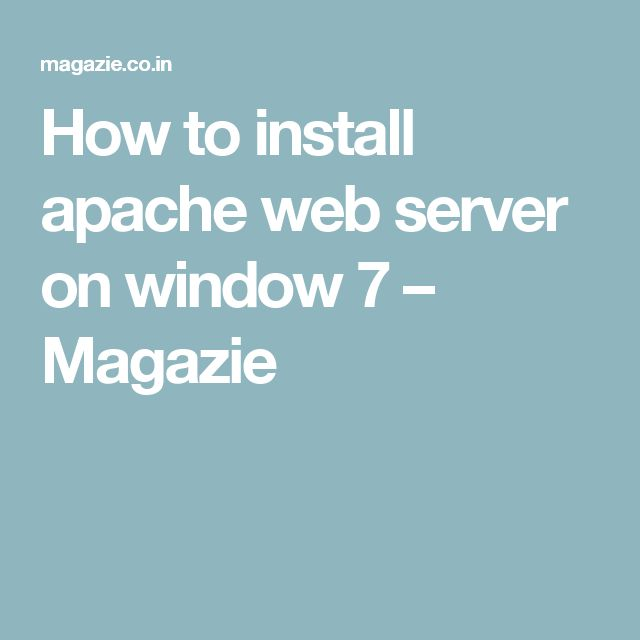 How to install apache web server on window 7 – Magazie