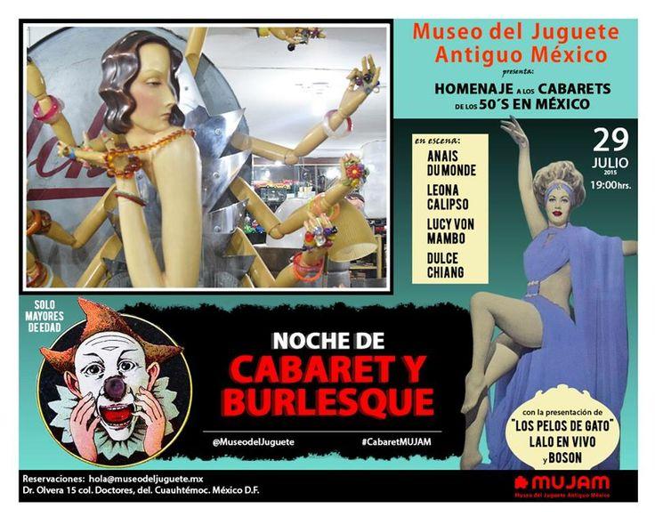 Museo del Juguete Antiguo México invita: ♥♥♥ HOMENAJE A LOS CABARET DE LOS 50´S EN MÉXICO ♥♥♥  Museo del Juguete Antiguo México presenta: HOMENAJE A LOS CABARET DE LOS 50´S EN MÉXICO  Un bello espectáculo de cabaret hecho en México acompañado de una elegante representación de burlesque en honor a los cabarets clásicos en nuestro país.  Por vez primera este bello arte escénico se presenta en un museo y no hay mejor sede que en las Noches de Cabaret del MUJAM, donde revivimos las costumbres.