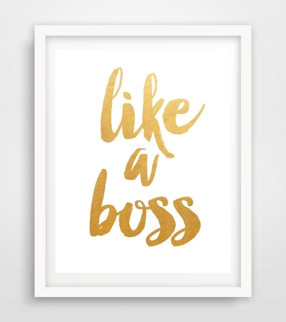 Like A Boss, Printable Wall Art, Typography Print, Gold Wall art, Printable Quote, Modern Wall Art, Instant Download, Office Decor