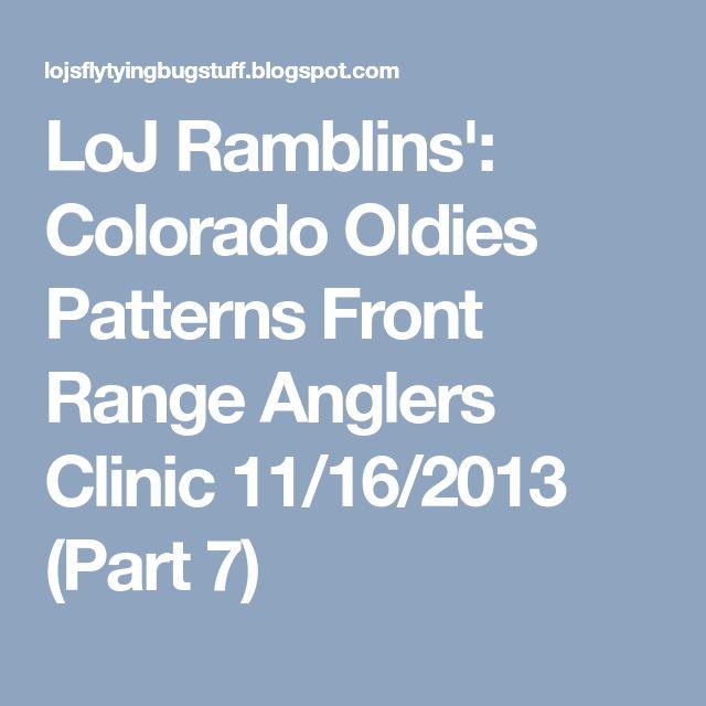 LoJ Ramblins': Colorado Oldies Patterns Front Range Anglers Clinic 11/16/2013 (Part 7)