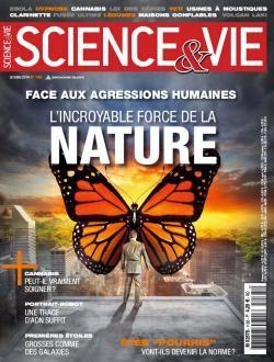 Science & Vie: N° 1165 : À la Une - Face aux agressions humaines l'incroyable force de la nature  [p.54-70] et Succès de Messmer (c'est bien le nôtre !!), le fascinateur : L'hypnose de spectacle n'est pas une illusion [p.49]