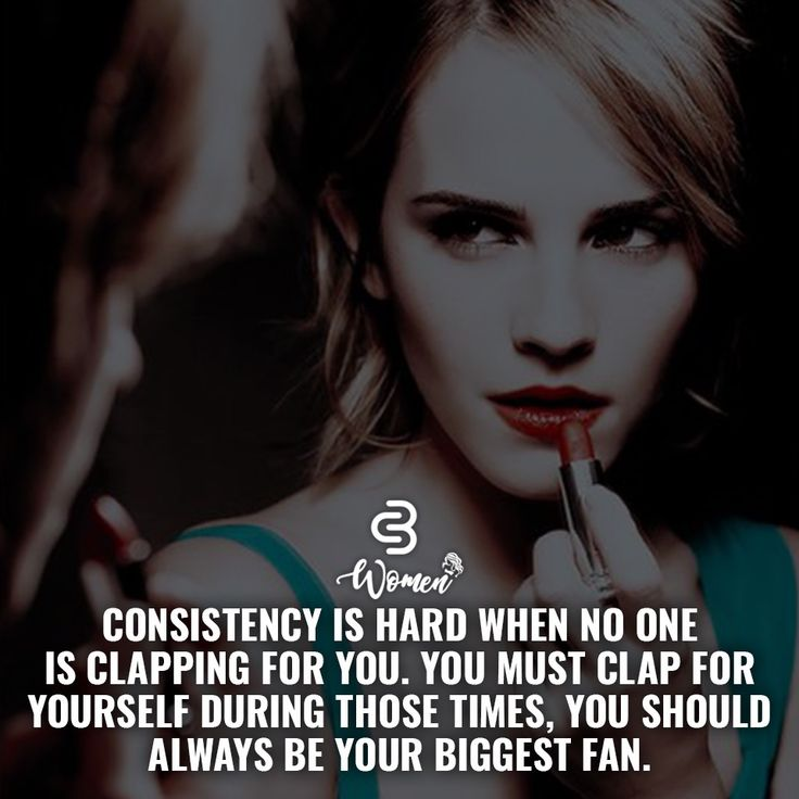 Consistency is hard when no one is clapping for you. you must for yourself during those times. You should always be your biggest fan. Quote