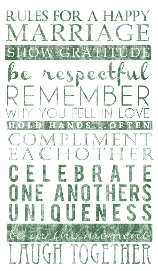 Rules for a happy marriage: I doin't usually repin these, but I agree with all of them