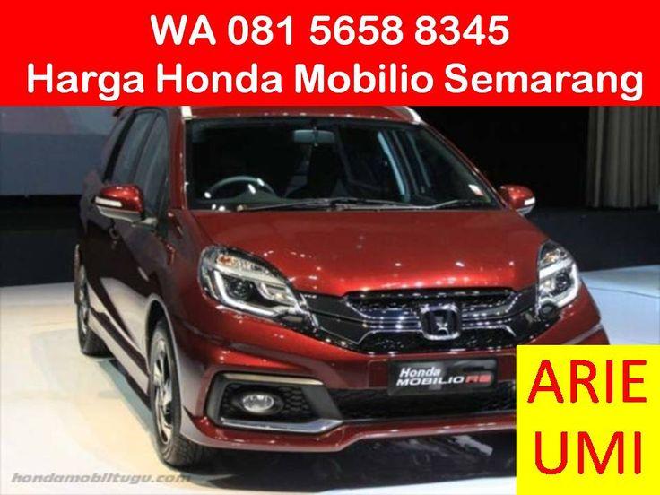 WA 081 5658 8345, Harga Honda Mobilio Semarang, Harga Mobil Berbeda Beda Sesuai Model, Type Dan Promo Yang Sedang Berlaku INFO LENGKAP TELP / WA 081 5658 8345 (Indosat) Arie Umi