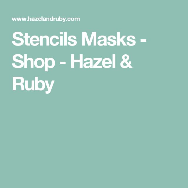 Stencils Masks - Shop - Hazel & Ruby