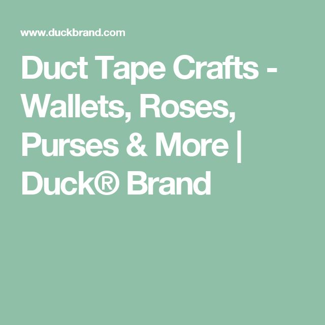 Duct Tape Crafts - Wallets, Roses, Purses & More | Duck® Brand