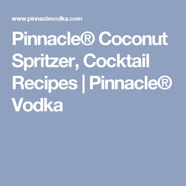 Pinnacle® Coconut Spritzer, Cocktail Recipes   Pinnacle® Vodka