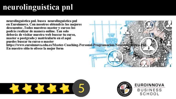 neurolinguistica pnl - neurolinguistica pnl. busca  neurolinguistica pnl en Euroinnova. Con nosotros obtendrás los mejores descuentos .Todos nuestros master y cursos los podrás realizar de manera online.     Tan solo deberás de visitar nuestra web buscar tu curso master o postgrado y matricularte en el aquí puedes buscar tu curso o master https://www.euroinnova.edu.es/Master-Coaching-Personal-Programacion-Neurolinguistica-Pnl.     En nuestro sitio te ofrece la mejor formación en…