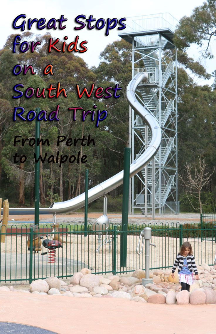 Great Stops for Kids on a South West Road Trip: From Perth to Walpole, If you are travelling �down south� for the first time there are many places to visit and see and you may break the drive with an overnight stay in Bridgetown or Pemberton.