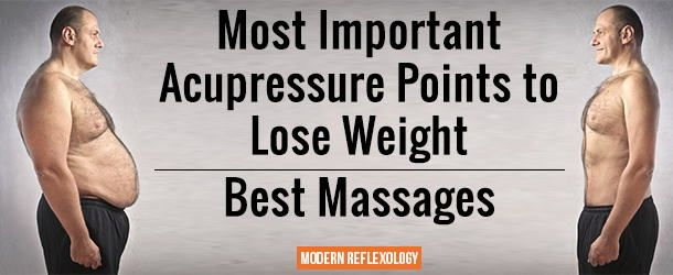 Most Important Acupressure Points to Lose Weight – Best Massages