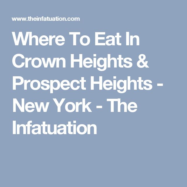 Where To Eat In Crown Heights & Prospect Heights - New York - The Infatuation