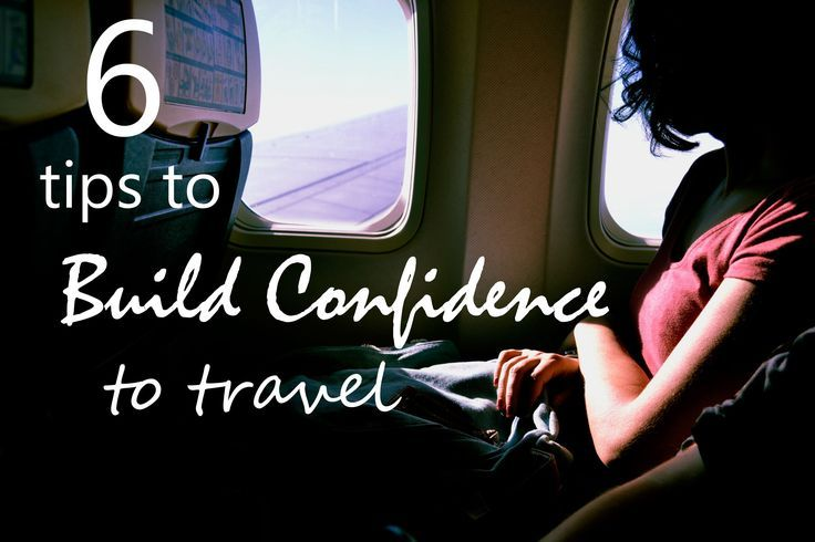 6 Tips To Build Confidence To Start Travelling