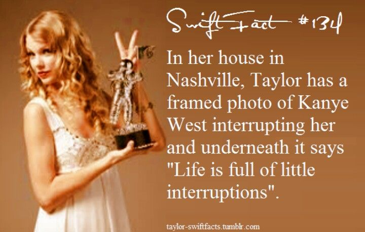 Swift fact. And I'm not just saying this to be show offy, but my grandmas friend lives right across from taylor swift. They see each other on the elevator!!