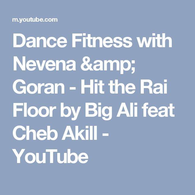 Dance Fitness with Nevena & Goran - Hit the Rai Floor by Big Ali feat Cheb Akill - YouTube