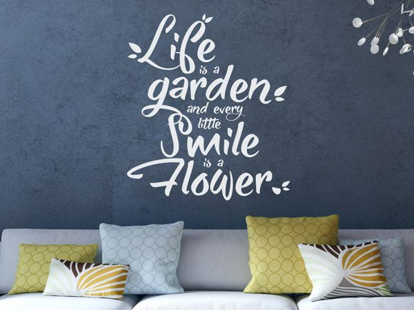 Handschrift Wandtattoo Life is a garden and every little smile is a flower.