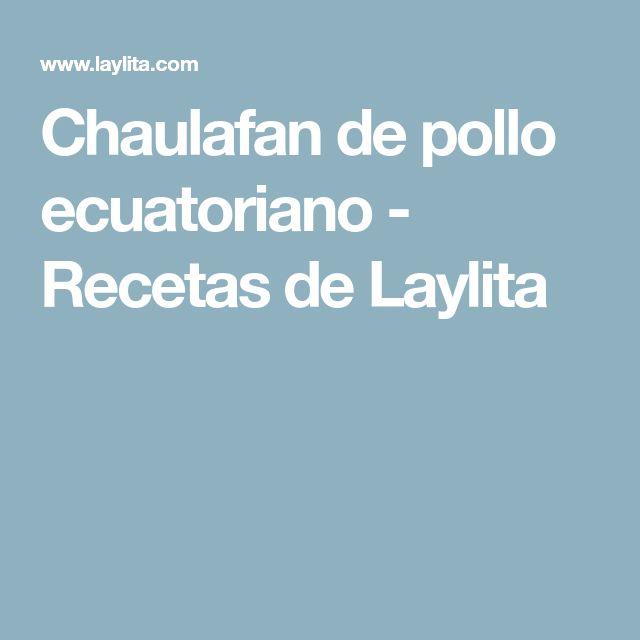 Chaulafan de pollo ecuatoriano - Recetas de Laylita