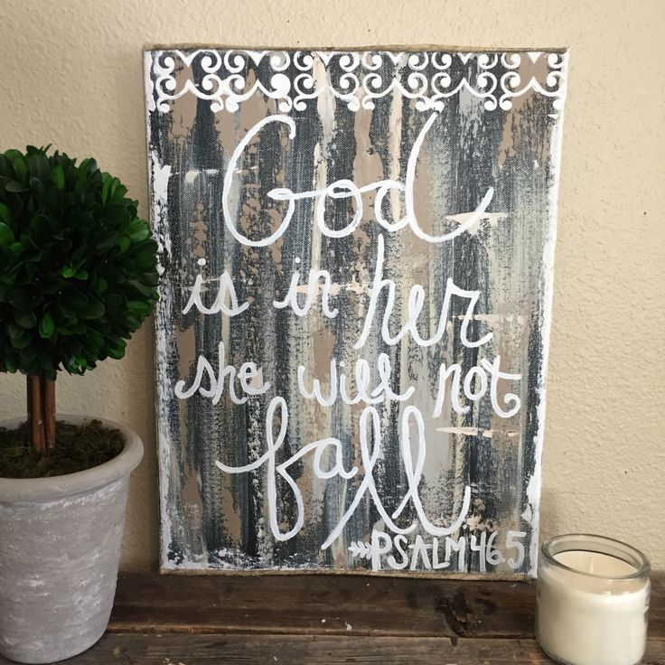 A personal favorite from my Etsy shop https://www.etsy.com/listing/478642509/god-is-in-her-she-will-not-fall-canvas