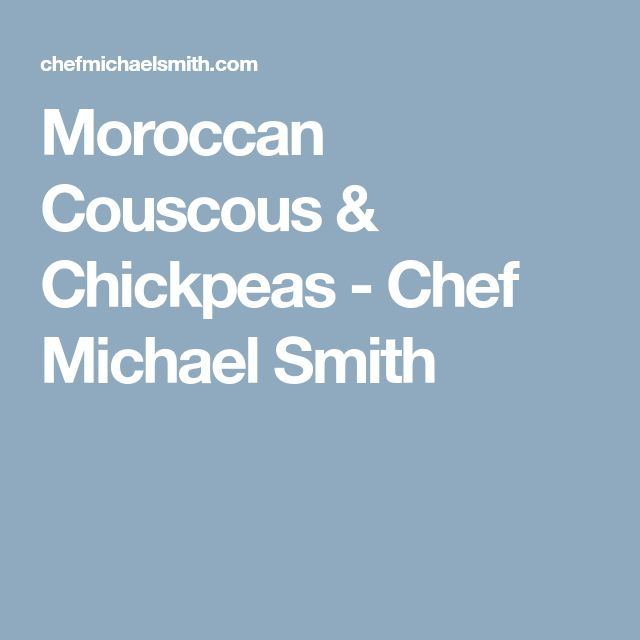 Moroccan Couscous & Chickpeas - Chef Michael Smith