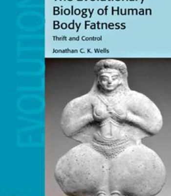 The Evolutionary Biology Of Human Body Fatness: Thrift And Control PDF