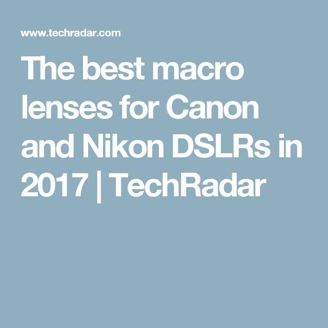 The best macro lenses for Canon and Nikon DSLRs in 2017   TechRadar