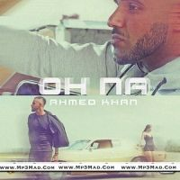Oh Na Is The Single Track By Singer Ahmed Khan.Lyrics Of This Song Has Been Penned By Ahmed Khan & Music Of This Song Has Been Given By Ahmed Khan.