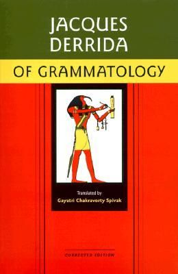 Of Grammatology by Jaques Derrida