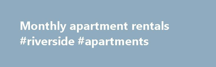 Monthly apartment rentals #riverside #apartments http://apartment.nef2.com/monthly-apartment-rentals-riverside-apartments/  #monthly apartment rentals # Arts & Theater Community Dining Entertainment Health & Fitness Museums & Tours Outdoor Shopping Join Us on Facebook Search Tips. Apartment Finder Apartment Finder looks through Provincetown.Com's database of apartments offered on a seasonal and monthly basis in the area. All information has been entered by the landlords themselves…