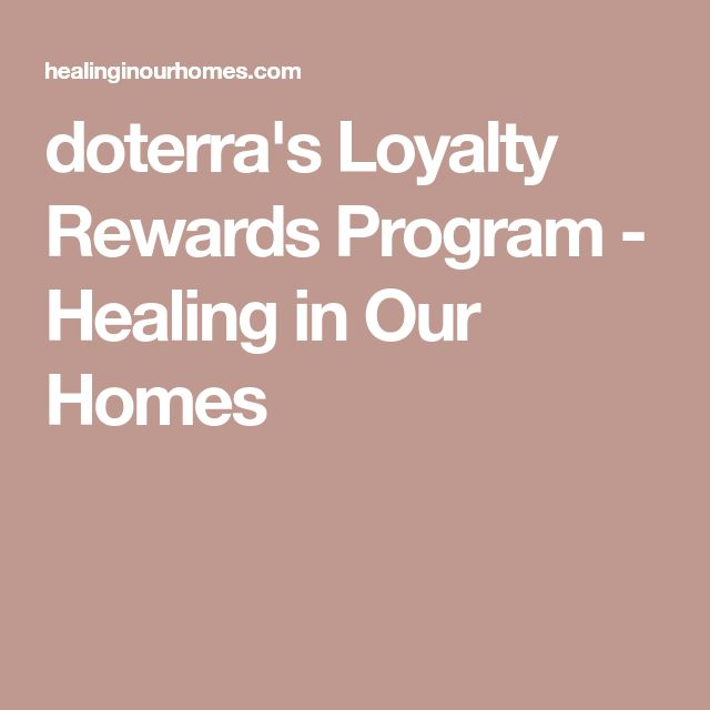 doterra's Loyalty Rewards Program - Healing in Our Homes