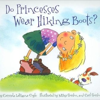 Do Princesses Wear Hiking Boots? A book for children with important questions